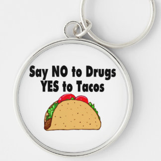 Say No To Drugs Yes To Tacos Keychain