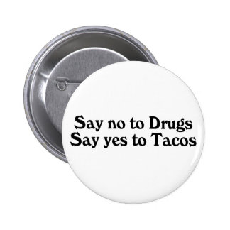 Say No To Drugs Yes To Tacos Pinback Buttons