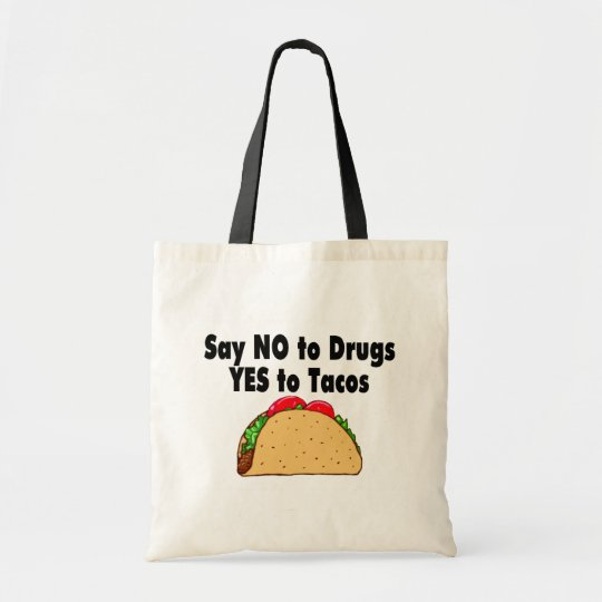 Say No To Drugs Yes To Tacos Tote Bag