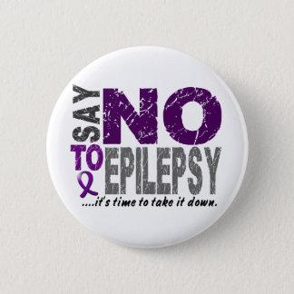 Say NO To Epilepsy 1 Pinback Button