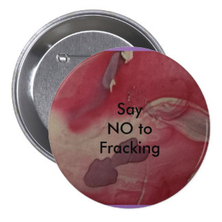 Say NO to Fracking badge, marbled design Pinback Button