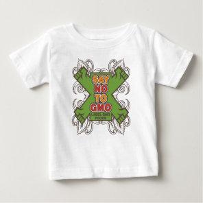 Say No to GMO Baby T-Shirt