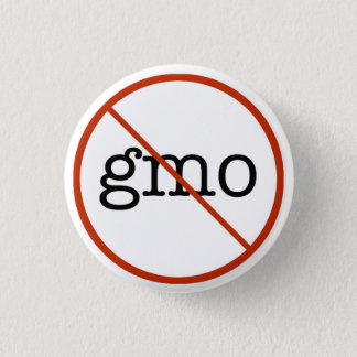 Say No To GMO Pinback Button