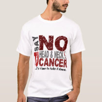 Say NO To Head and Neck Cancer 1 T-Shirt