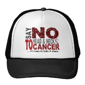 Say NO To Head and Neck Cancer 1 Trucker Hats