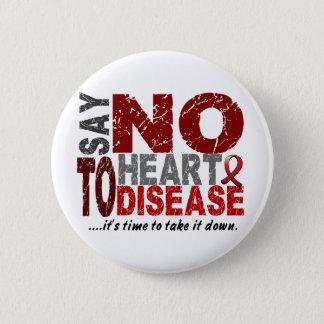 Say NO To Heart Disease 1 Pinback Button
