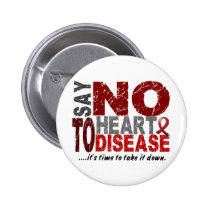 Say NO To Heart Disease 1 Pinback Button