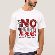 Say NO To Heart Disease 1 T-Shirt