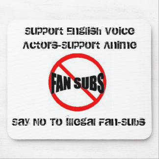 Say No To Illegal Fan-Subs Mouse Pad