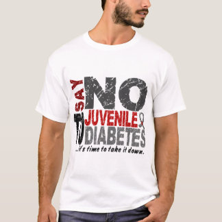 Say NO To Juvenile Diabetes 1 T-Shirt