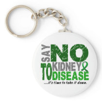 Say NO To Kidney Disease 1 Keychain