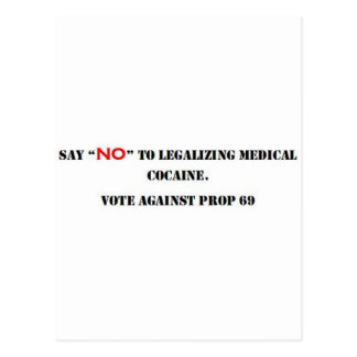 """say """"NO"""" to legalizing medical cocaine. Postcard"""
