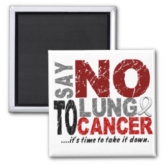 Say NO To Lung Cancer 1 Refrigerator Magnets
