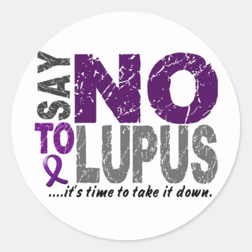 Say NO To Lupus 1 Round Sticker