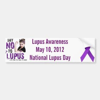 Say NO to LUPUS Car Bumper Sticker