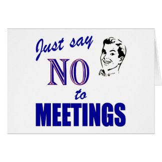 Say No To Meetings Funny Office Humor Card