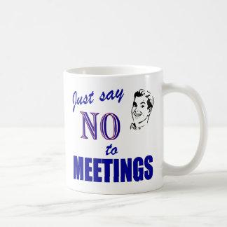 Say No To Meetings Funny Office Humor Coffee Mug