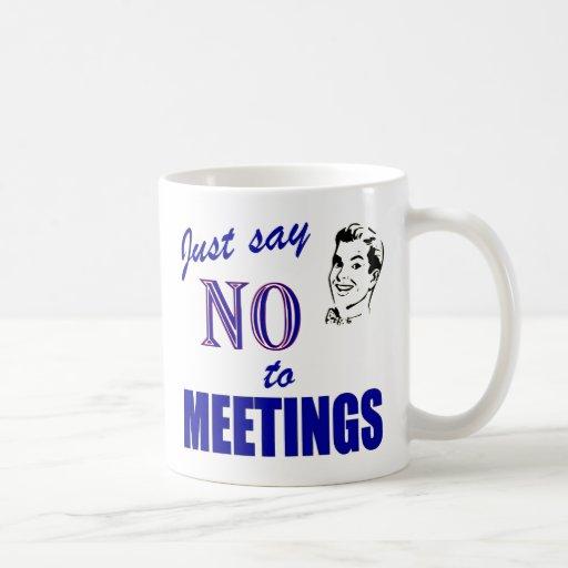 Say no to meetings funny office humor coffee mug zazzle - Funny office coffee mugs ...