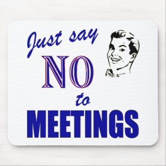 Say No To Meetings Funny Office Humor Mouse Pad