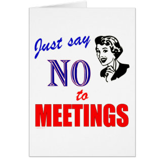 Say No to Meetings Office Humor Lady Cards