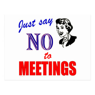 Say No to Meetings Office Humor Lady Postcard