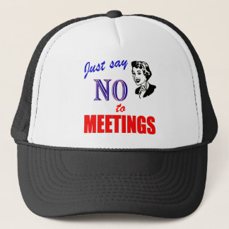 Say No to Meetings Office Humor Lady Trucker Hat