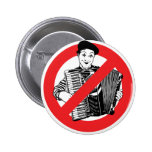 SAY NO TO MIMES BUTTONS