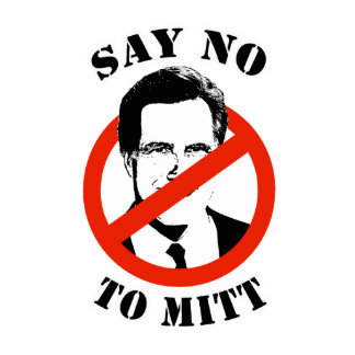 SAY NO TO MITT ROMNEY PHOTO CUT OUT