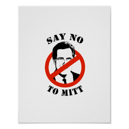 SAY NO TO MITT ROMNEY POSTER