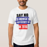 SAY NO TO MONICA'S EX-BOYFRIEND'S WIFE IN 2016 TSHIRT