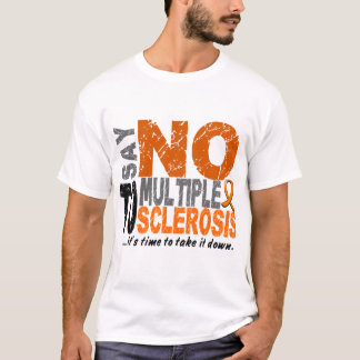 Say NO To Multiple Sclerosis 1 T-Shirt