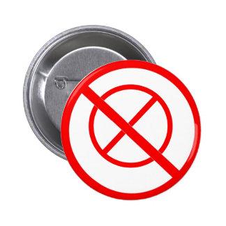 "Say NO to ""no"" symbols Pinback Button"
