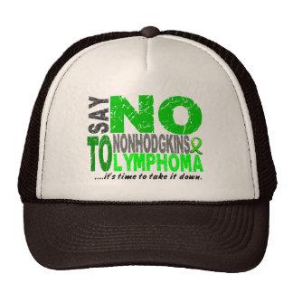 Say NO To Non-Hodgkins Lymphoma 1 Trucker Hat