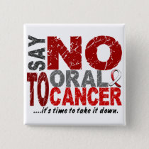 Say NO To Oral Cancer 1 Pinback Button
