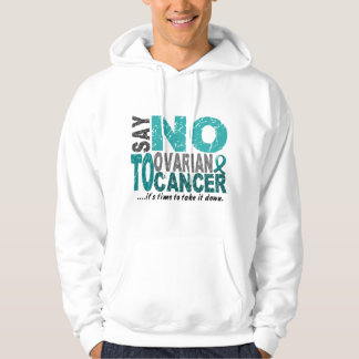 Say NO To Ovarian Cancer 1 Hoodie