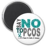 Say NO To PCOS 1 Refrigerator Magnets