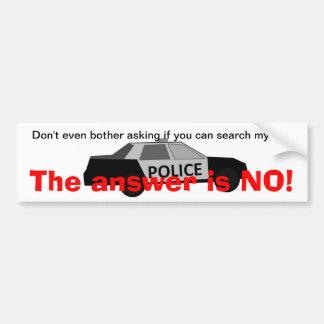Say No To Police Searches Car Bumper Sticker