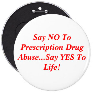 Say NO To Prescription Drug Abuse...Say YES To ... Pinback Button