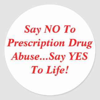 Say NO To Prescription Drug Abuse...Say YES To ... Sticker