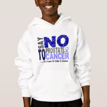 Say NO To Prostate Cancer 1 Hoodie