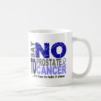 Say NO To Prostate Cancer 1 Mug