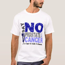 Say NO To Prostate Cancer 1 T-Shirt