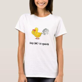 Say NO to quack T-Shirt
