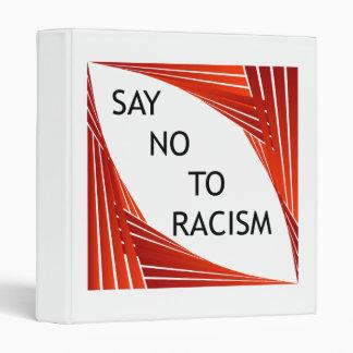 Say no to racism 3 ring binder