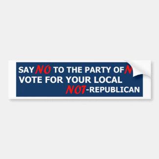 Say no to republicans bumper sticker