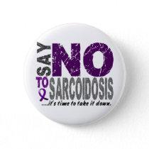 Say NO To Sarcoidosis 1 Button