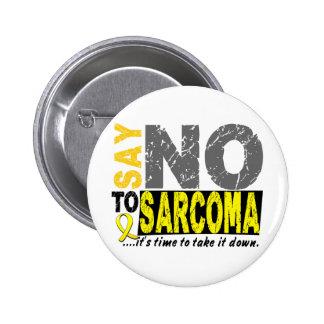 Say NO To Sarcoma 1 Button