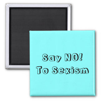 Say No To Sexism 2 Inch Square Magnet