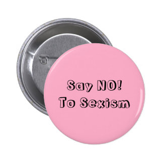 Say No To Sexism Pinback Buttons