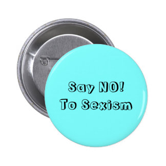 Say No To Sexism Pinback Button